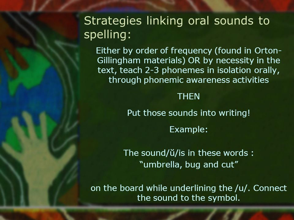 Strategies linking oral sounds to spelling:
