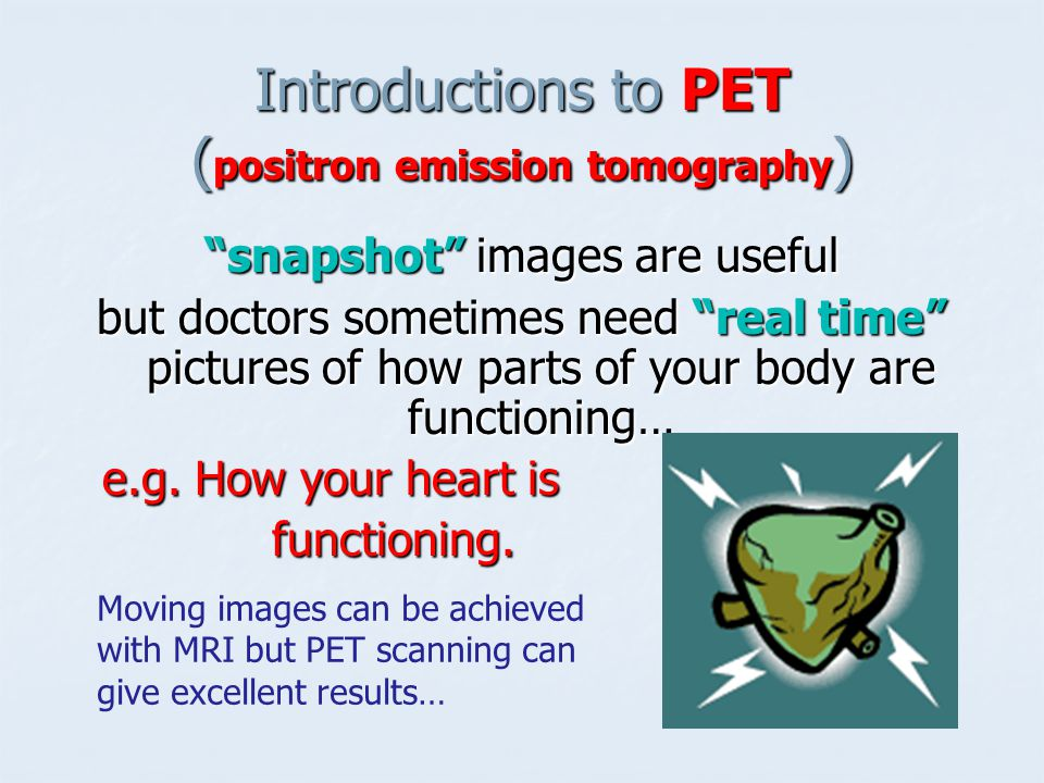 Introductions to PET (positron emission tomography)