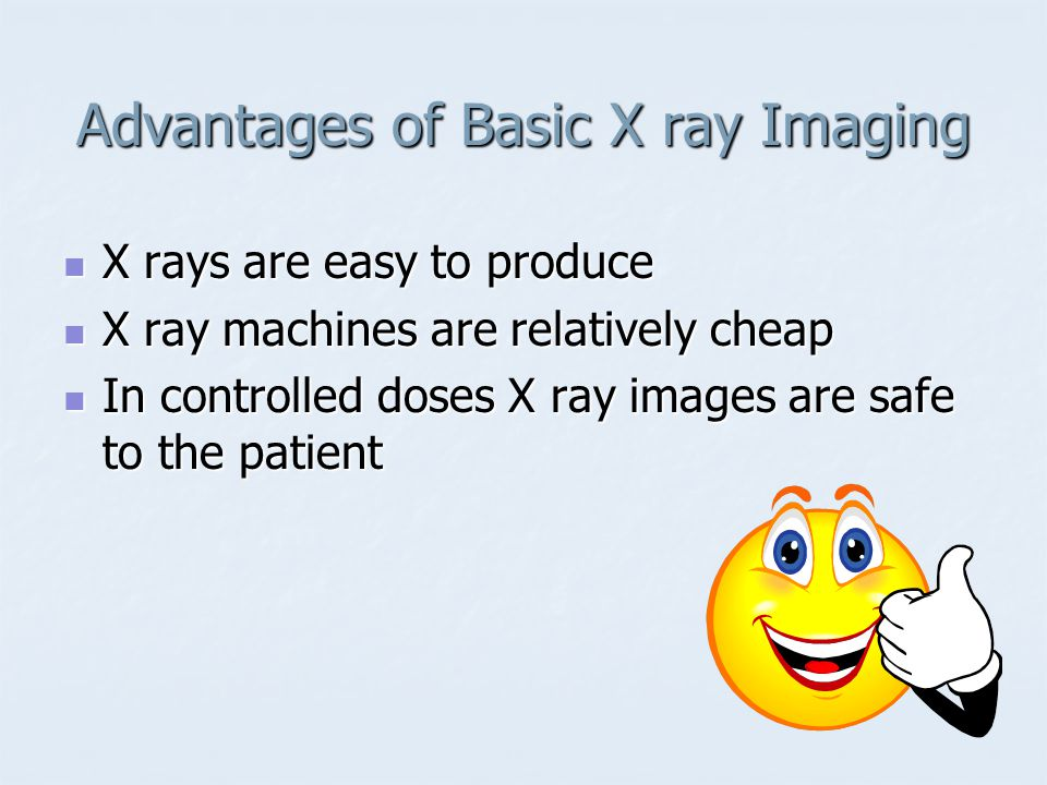 Advantages of Basic X ray Imaging