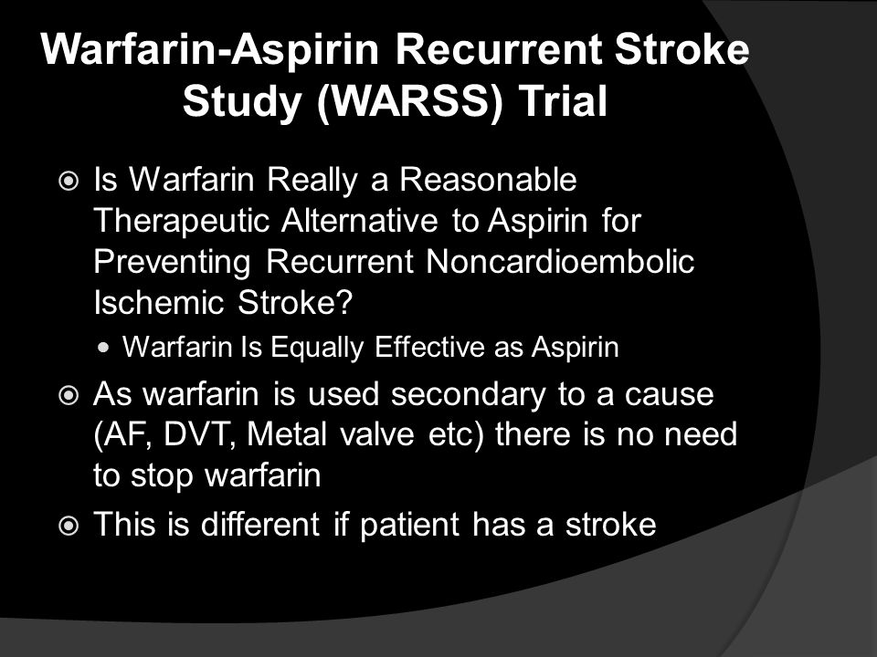 Warfarin-Aspirin Recurrent Stroke Study (WARSS) Trial