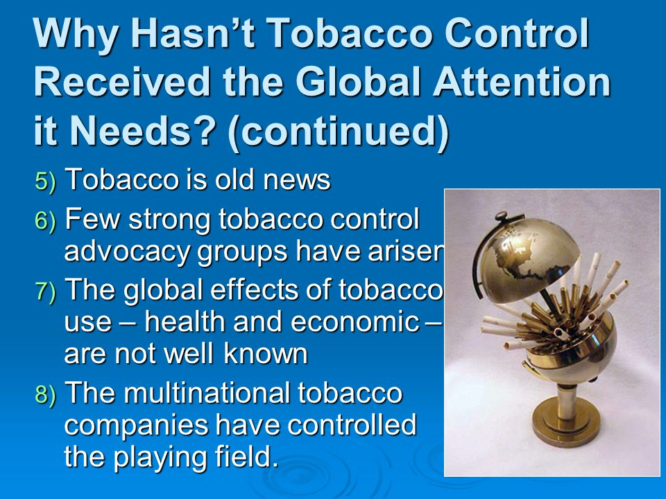 Why Hasn't Tobacco Control Received the Global Attention it Needs