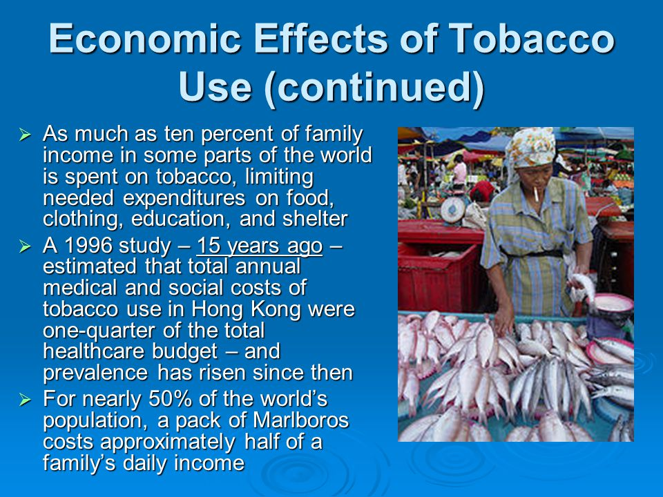 Economic Effects of Tobacco Use (continued)