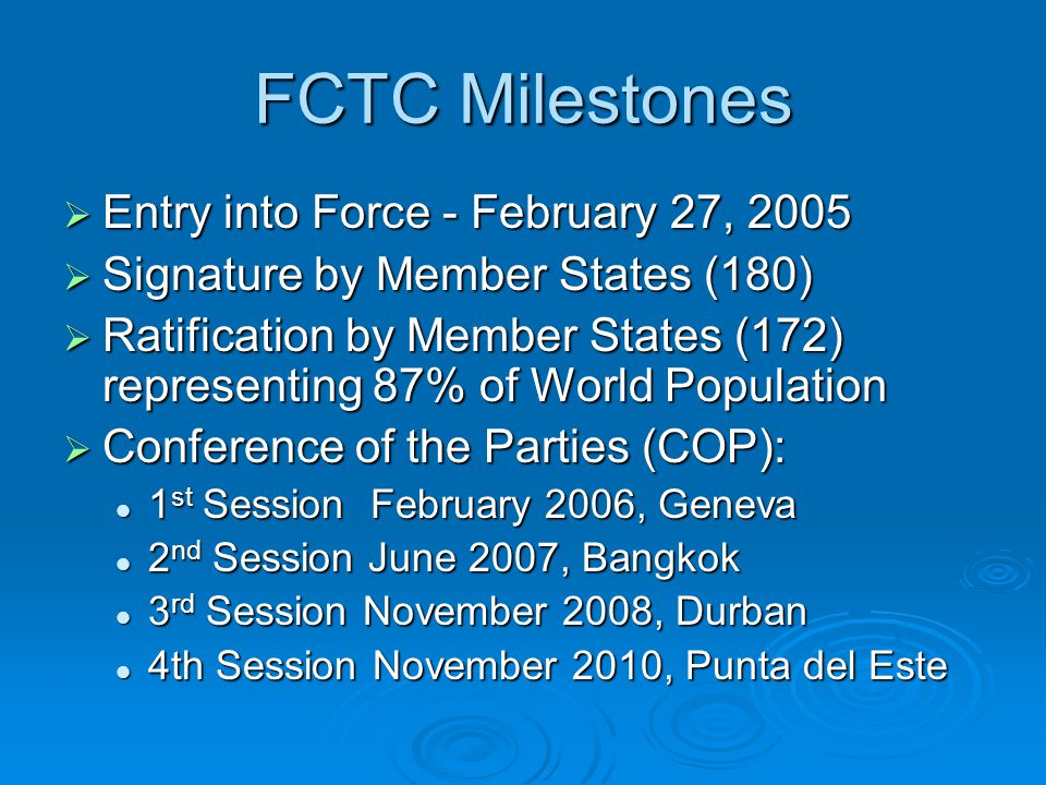 FCTC Milestones Entry into Force - February 27, 2005