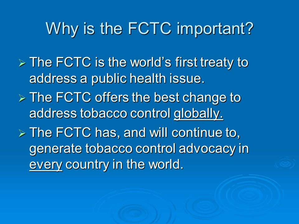 Why is the FCTC important