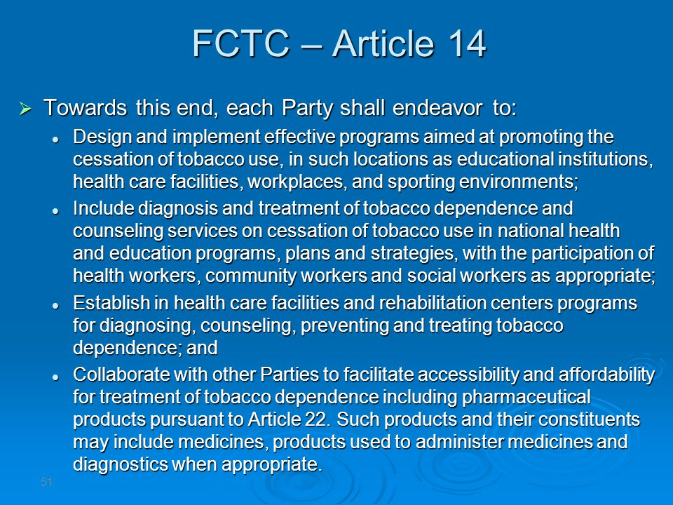 FCTC – Article 14 Towards this end, each Party shall endeavor to: