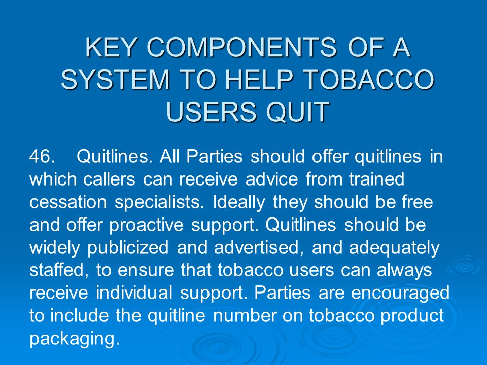 KEY COMPONENTS OF A SYSTEM TO HELP TOBACCO USERS QUIT
