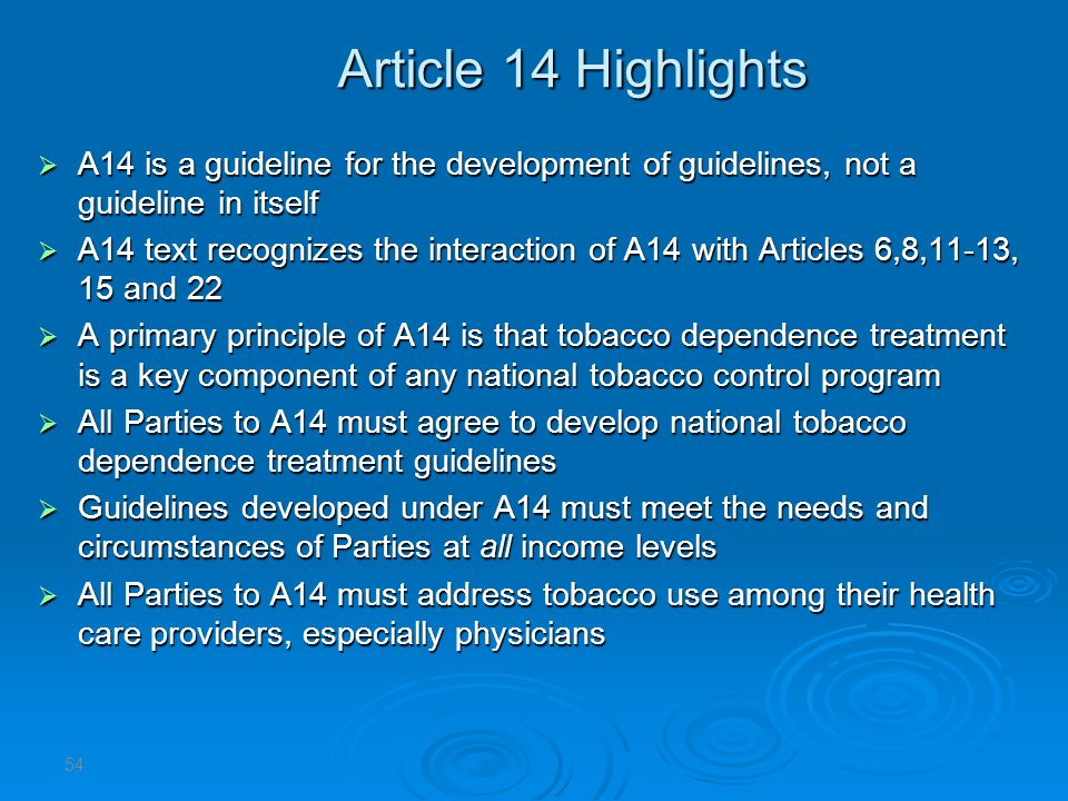 Article 14 Highlights A14 is a guideline for the development of guidelines, not a guideline in itself.