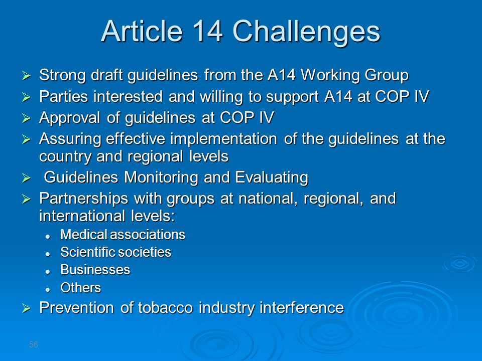 Article 14 Challenges Strong draft guidelines from the A14 Working Group. Parties interested and willing to support A14 at COP IV.