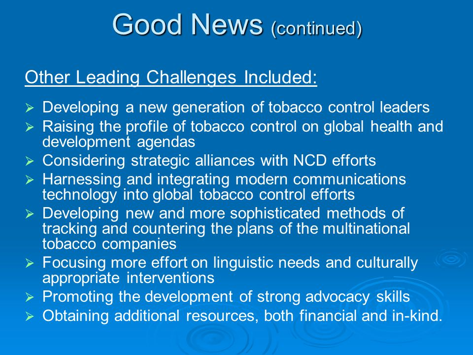 Good News (continued) Other Leading Challenges Included: