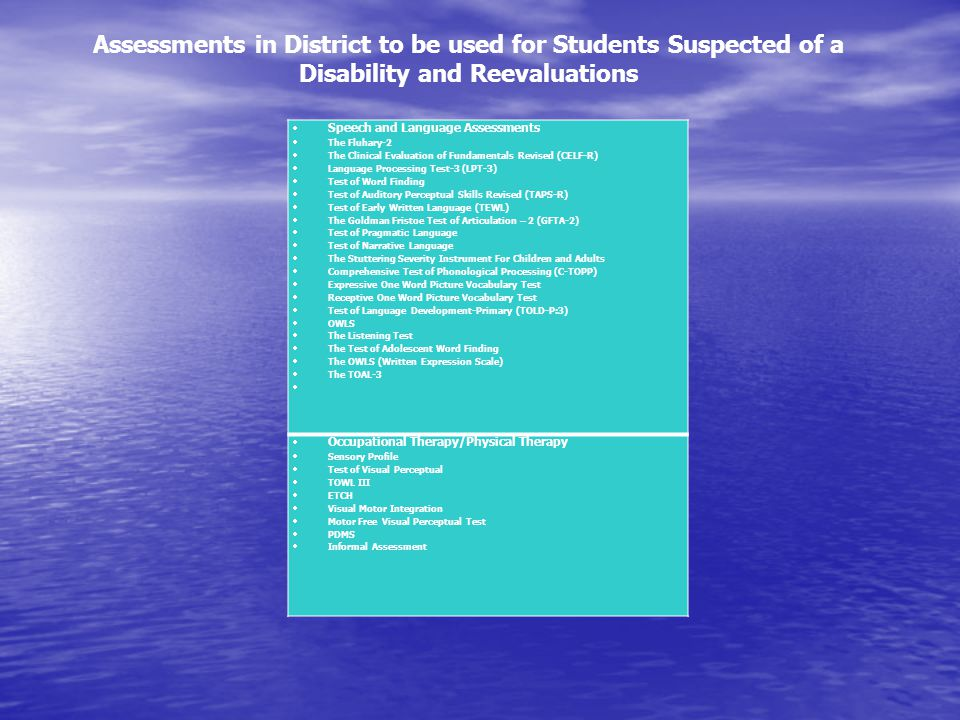Assessments in District to be used for Students Suspected of a Disability and Reevaluations