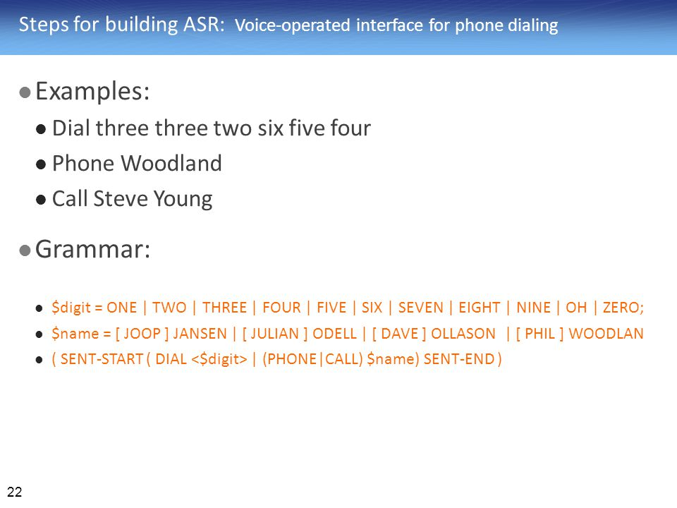 Steps for building ASR: Voice-operated interface for phone dialing