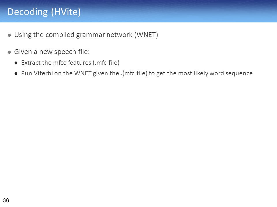 Decoding (HVite) Using the compiled grammar network (WNET)