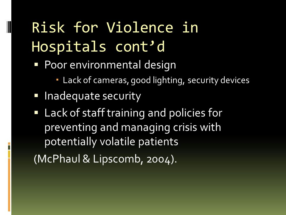 Risk for Violence in Hospitals cont'd
