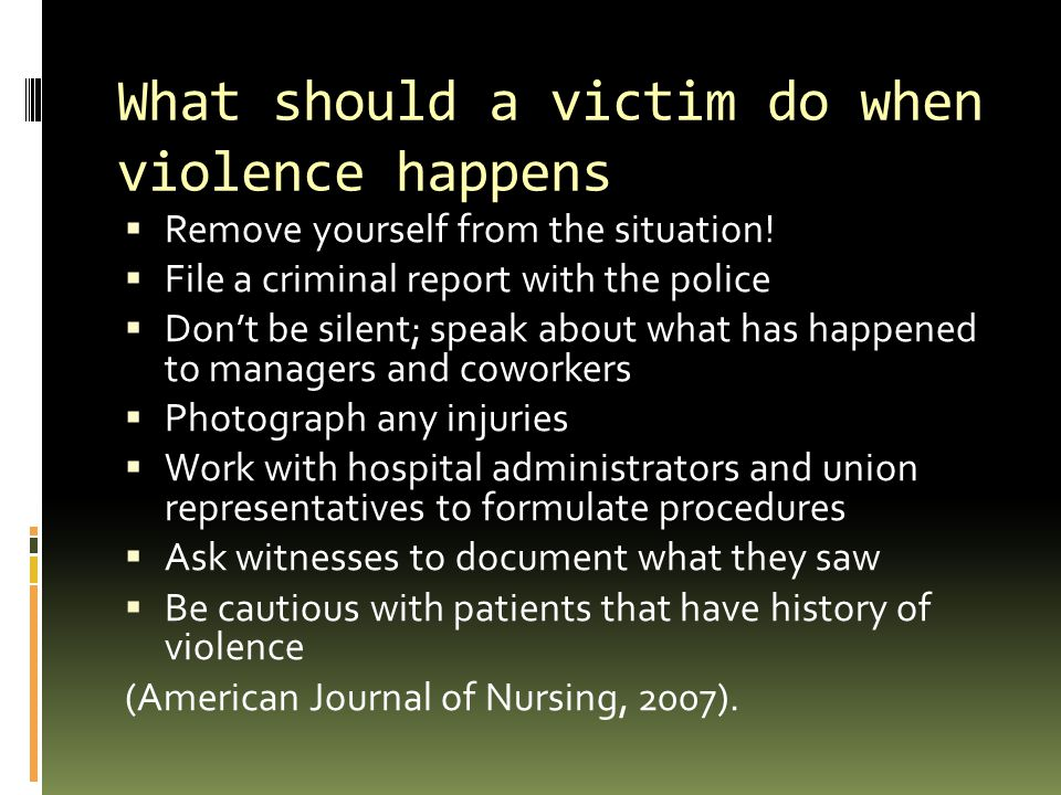 What should a victim do when violence happens