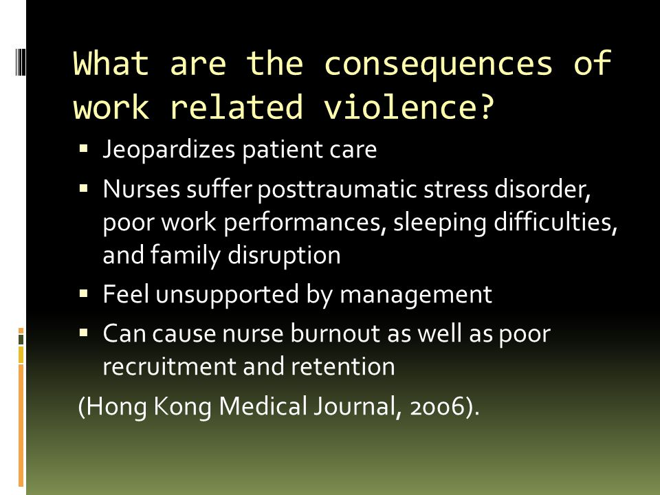 What are the consequences of work related violence