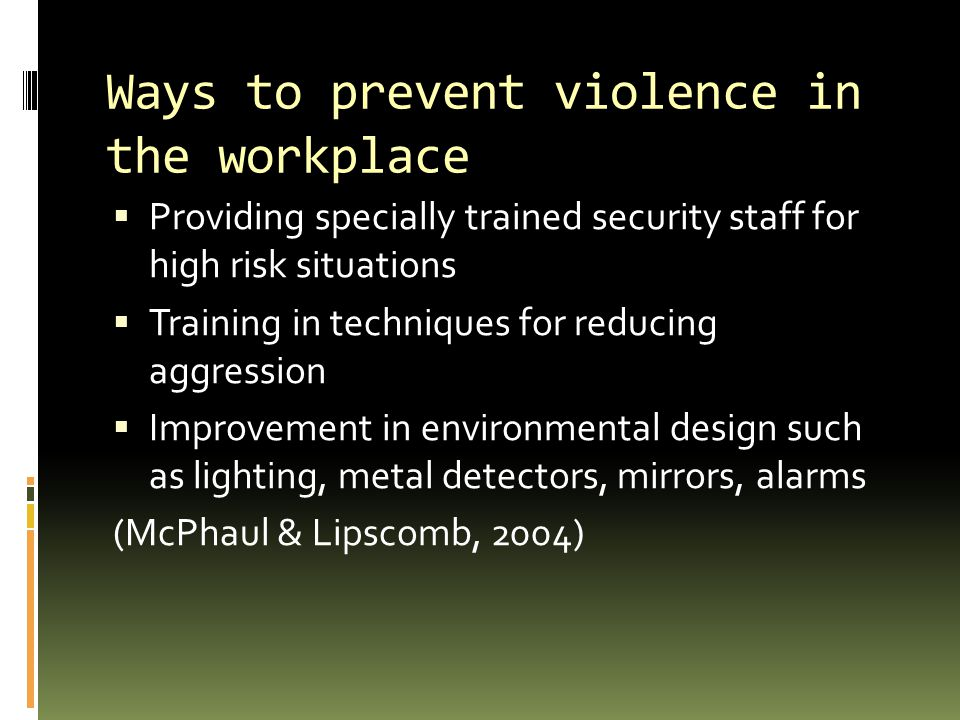 Ways to prevent violence in the workplace