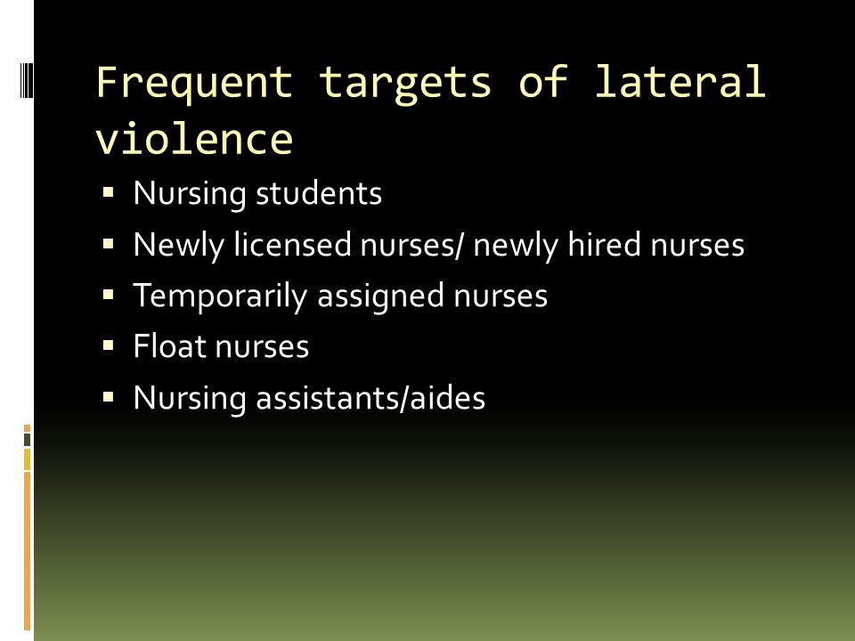 Frequent targets of lateral violence