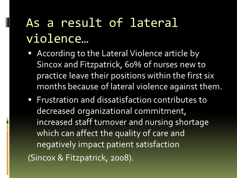 As a result of lateral violence…