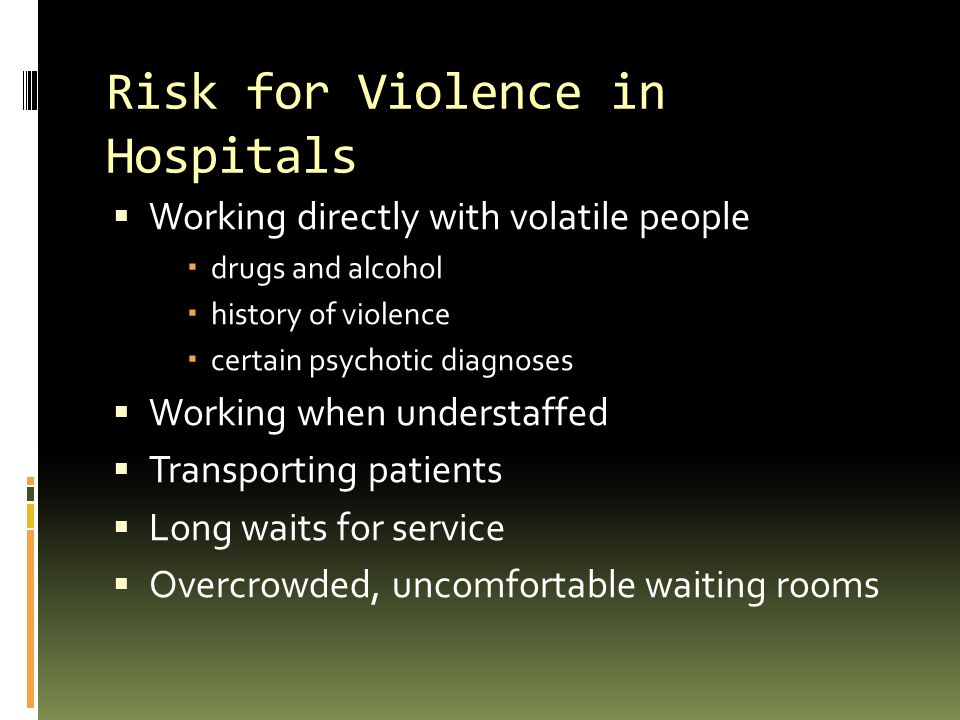 Risk for Violence in Hospitals