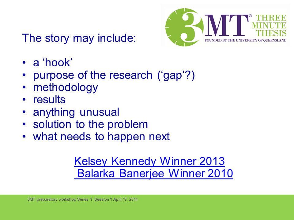 The story may include: a 'hook' purpose of the research ('gap' )