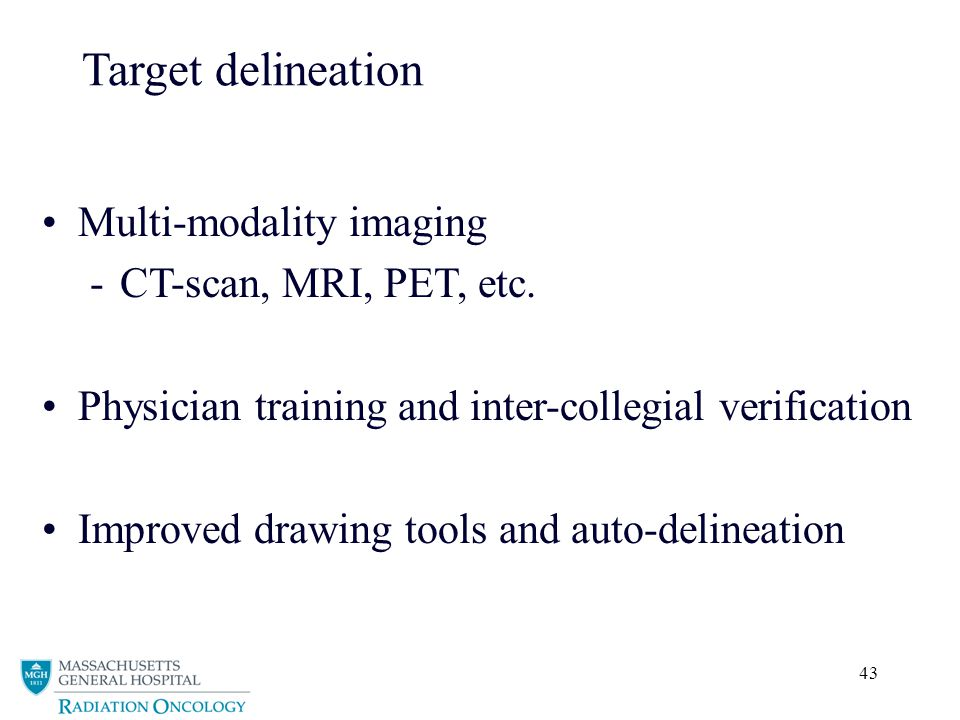 Target delineation Multi-modality imaging CT-scan, MRI, PET, etc.