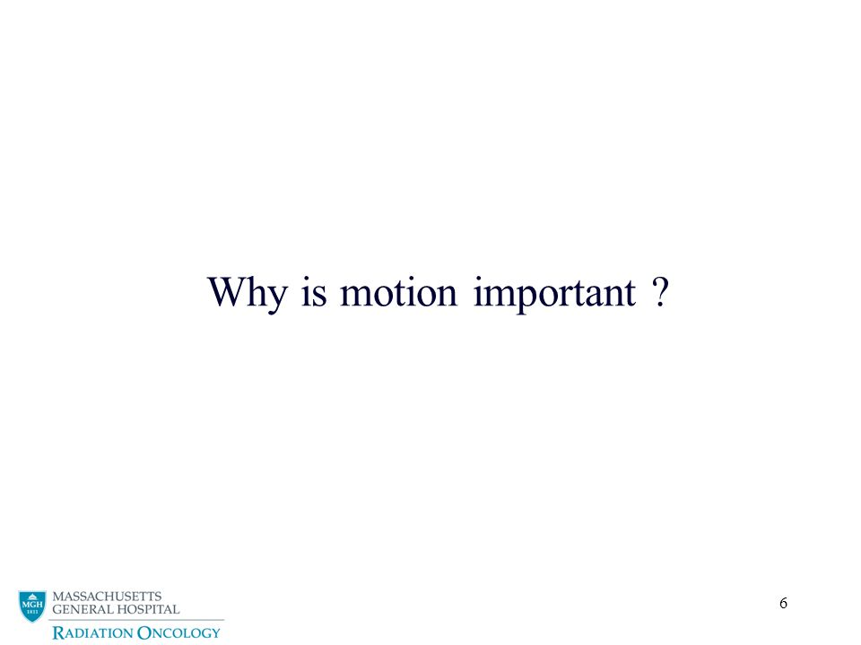 Why is motion important
