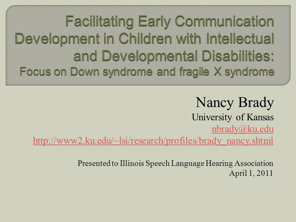 Facilitating Early Communication Development in Children with Intellectual and Developmental Disabilities: Focus on Down syndrome and fragile X syndrome