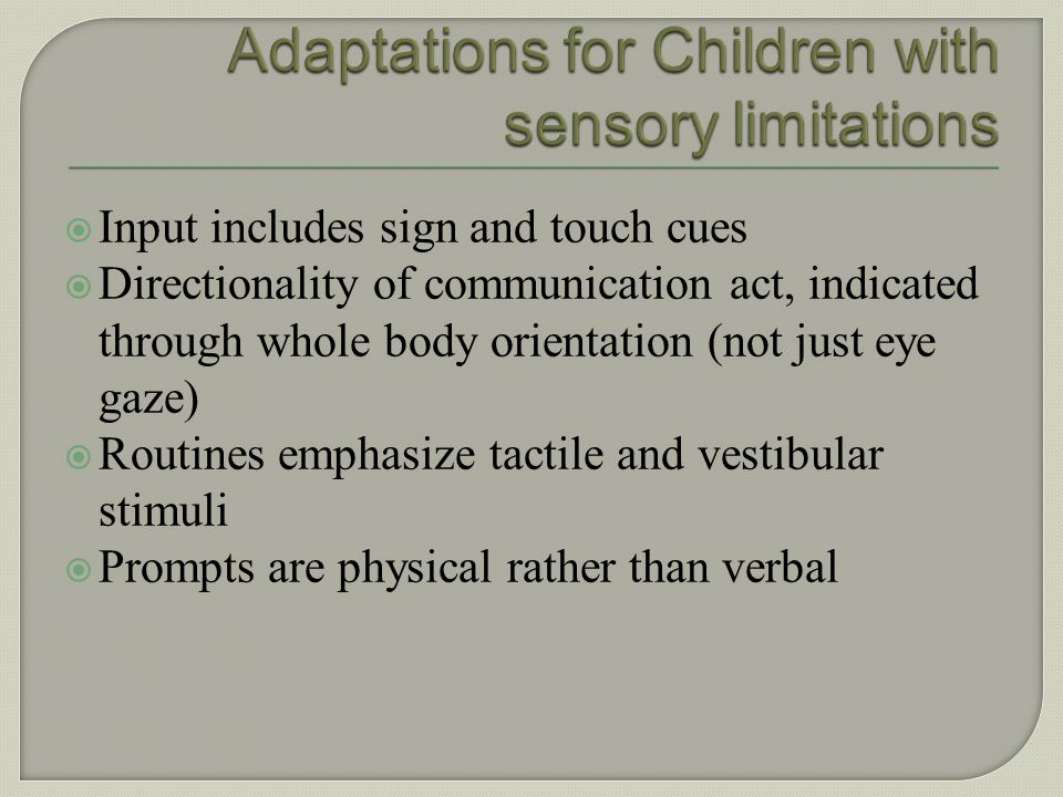 Adaptations for Children with sensory limitations