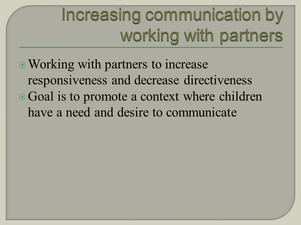 Increasing communication by working with partners