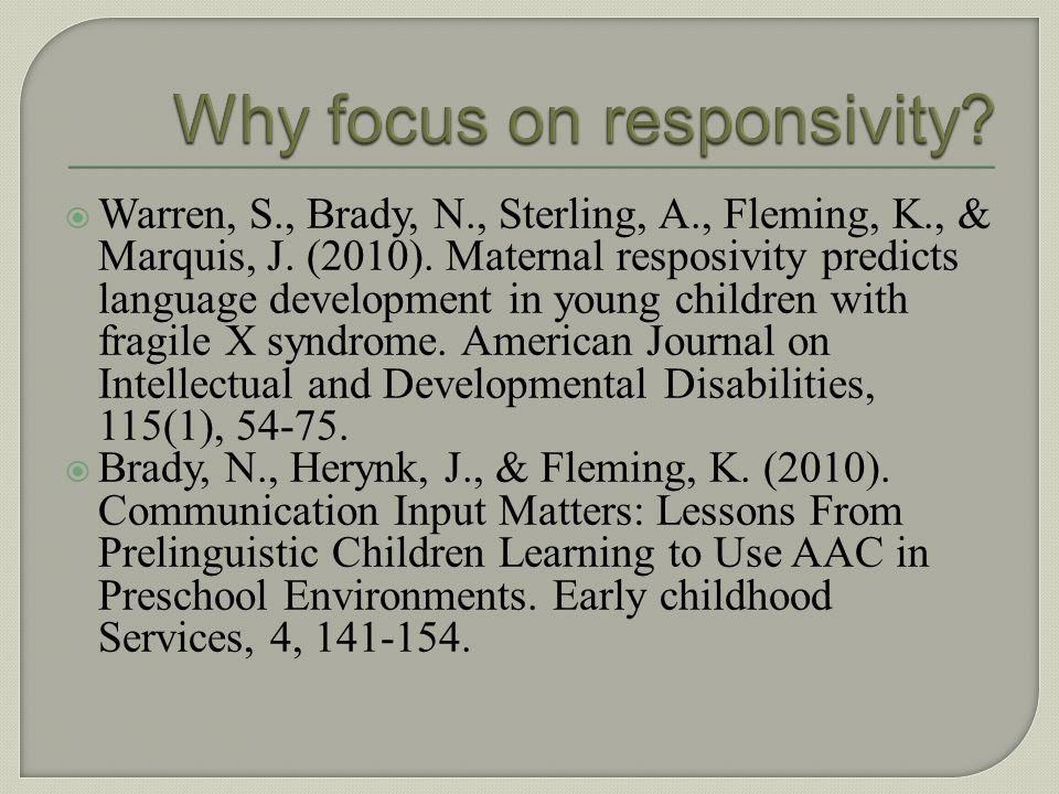 Why focus on responsivity