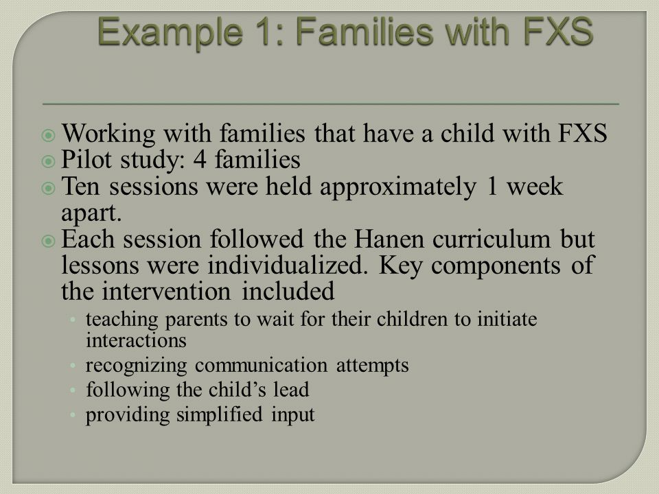 Example 1: Families with FXS