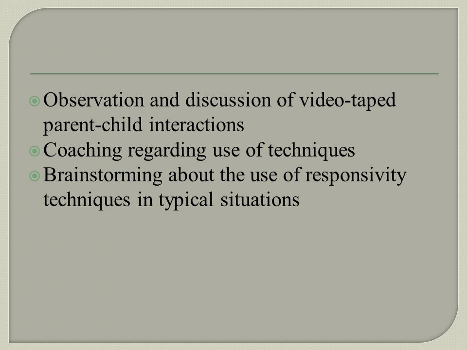 Observation and discussion of video-taped parent-child interactions