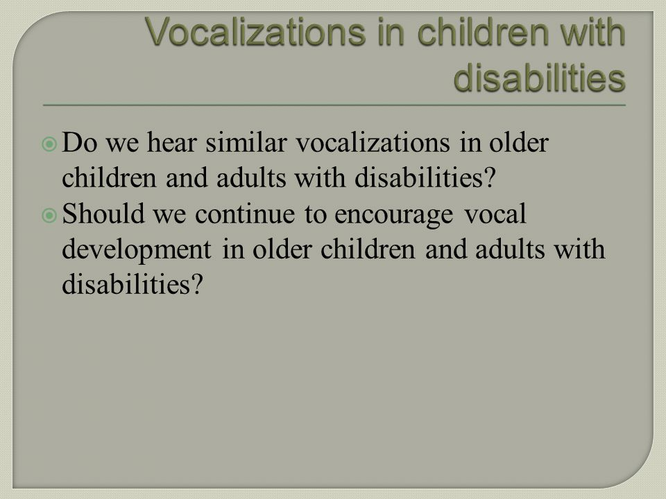 Vocalizations in children with disabilities