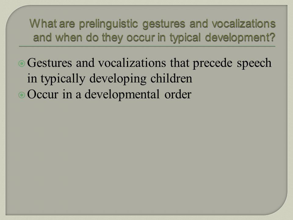 Occur in a developmental order