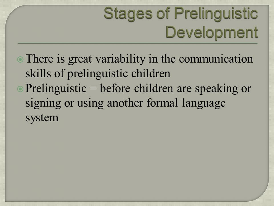 Stages of Prelinguistic Development