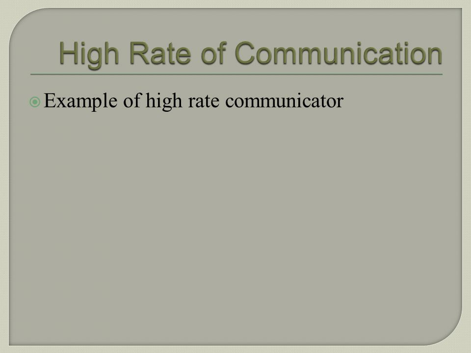 High Rate of Communication