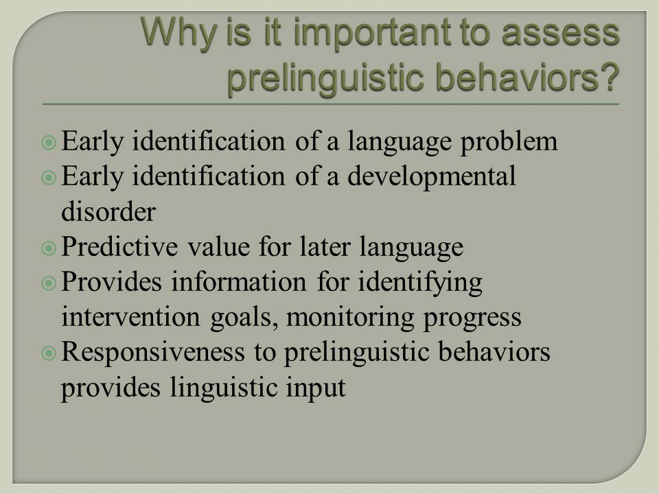 Why is it important to assess prelinguistic behaviors