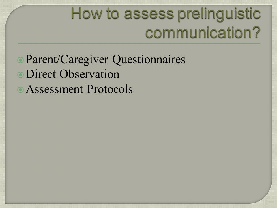 How to assess prelinguistic communication