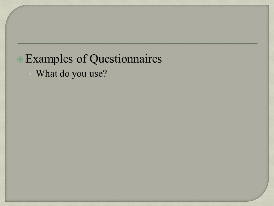 Examples of Questionnaires