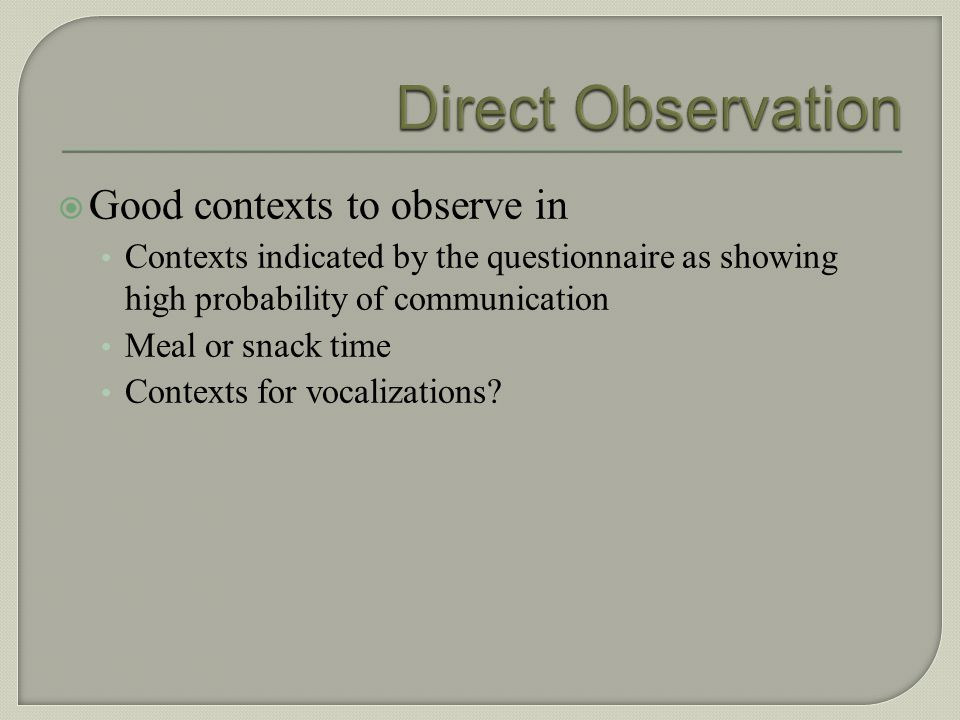 Direct Observation Good contexts to observe in