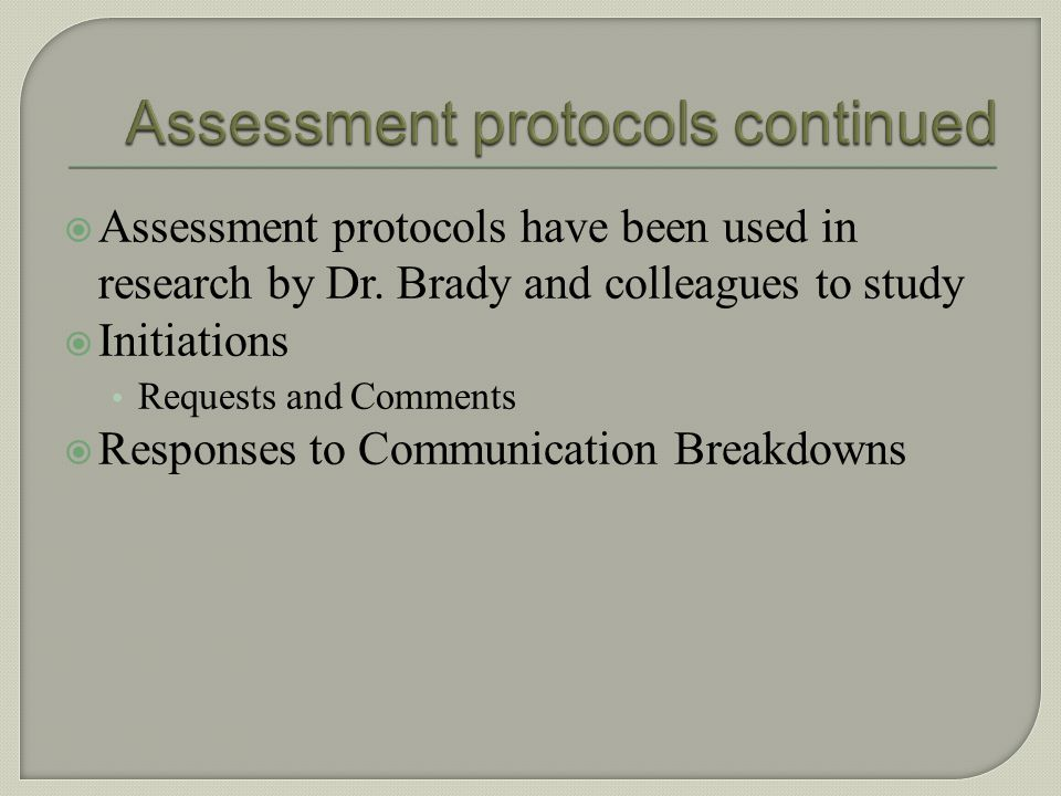 Assessment protocols continued