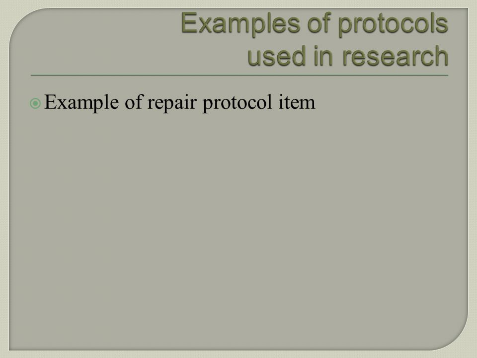 Examples of protocols used in research