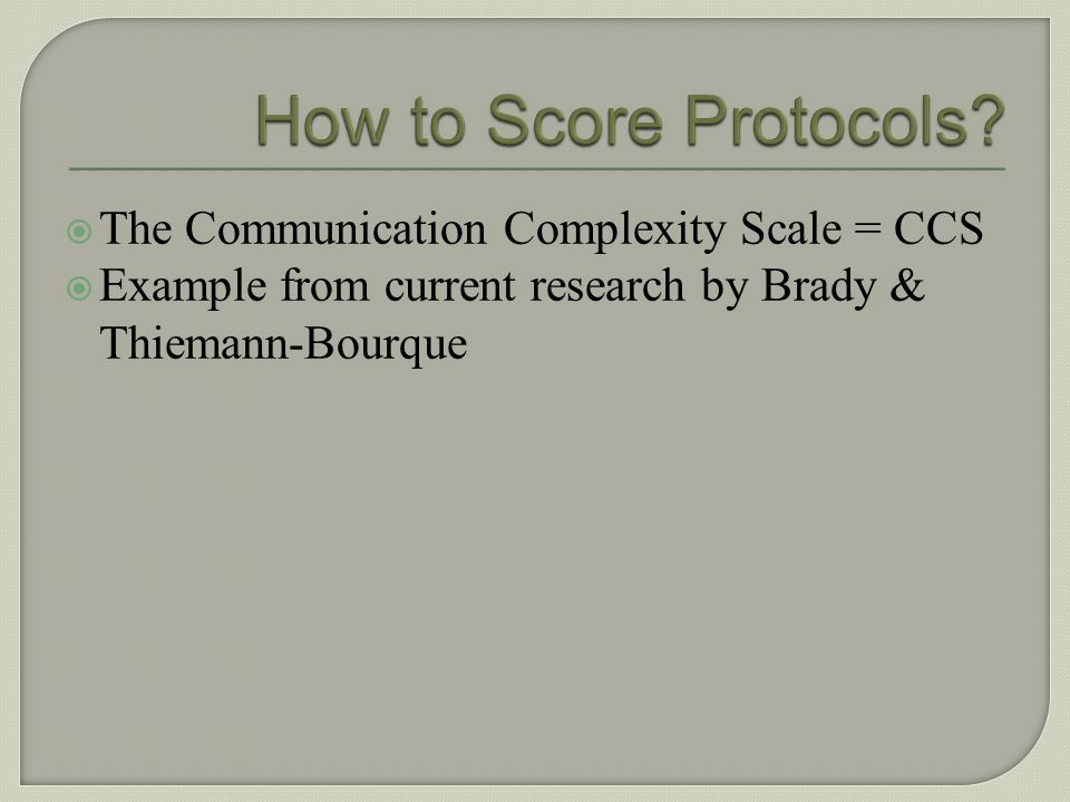 How to Score Protocols The Communication Complexity Scale = CCS