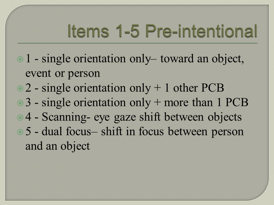 Items 1-5 Pre-intentional