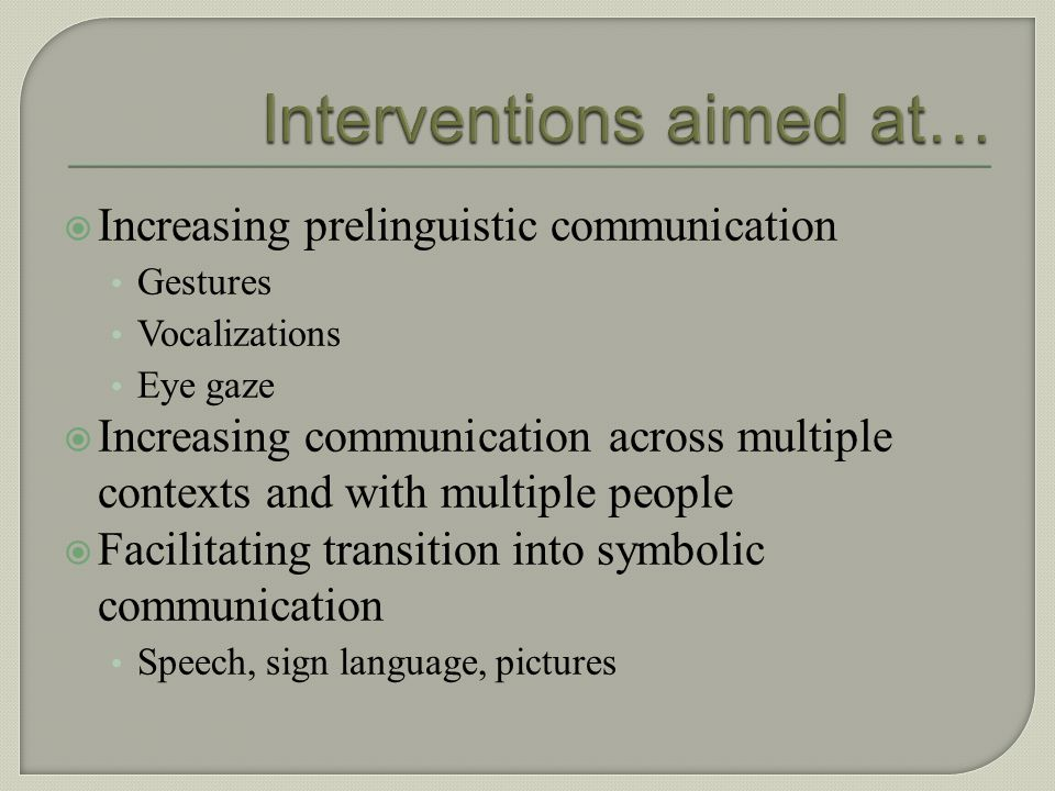 Interventions aimed at…