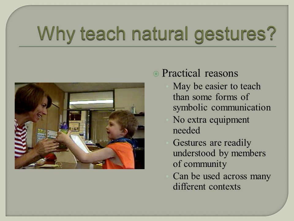 Why teach natural gestures