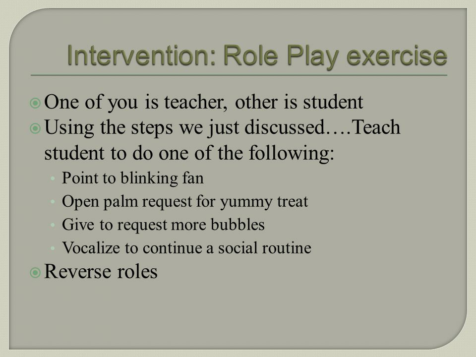 Intervention: Role Play exercise