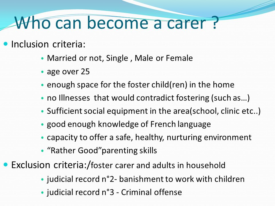 Who can become a carer Inclusion criteria: