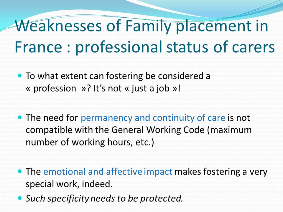 Weaknesses of Family placement in France : professional status of carers
