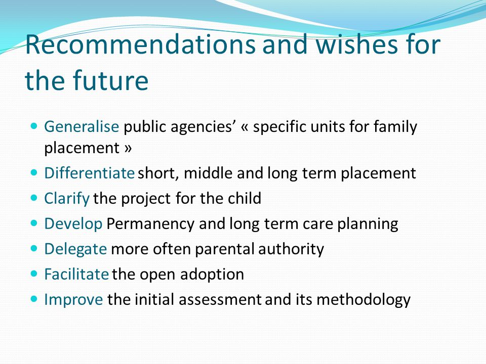 Recommendations and wishes for the future